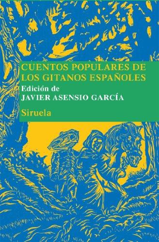 Cuentos populares de los gitanos españoles: 17 (Las Tres Edades/ Biblioteca de Cuentos Populares)