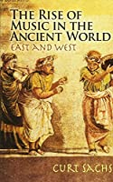 The Rise of Music in the Ancient World: East and West (Dover Books on Music)