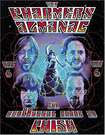 The Pharmer's Almanac: The Unofficial Guide to Phish, Vol. 6