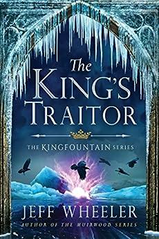 The King's Traitor (Kingfountain Book 3) by [Jeff Wheeler]
