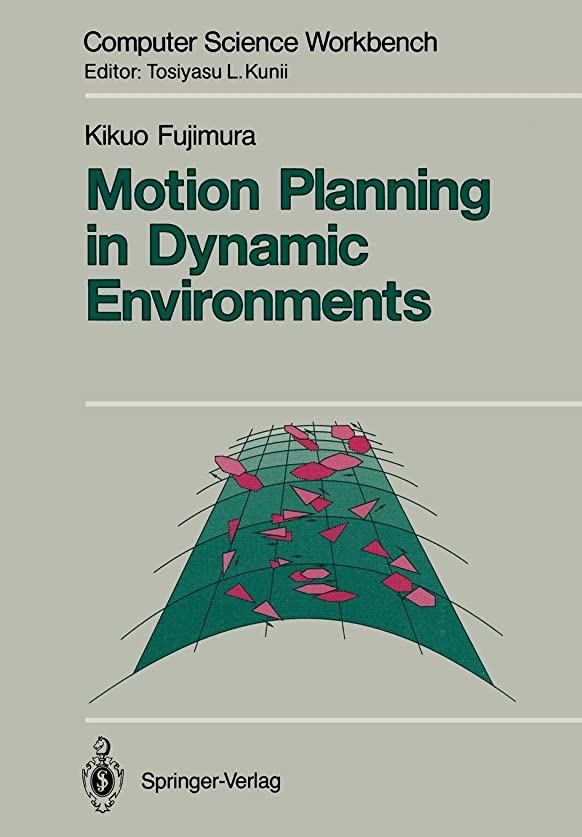 リラックスした着飾る薬用Motion Planning in Dynamic Environments (Computer Science Workbench)