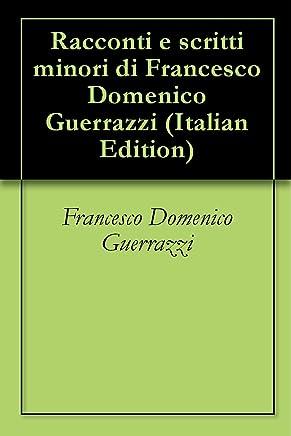 Racconti e scritti minori di Francesco Domenico Guerrazzi