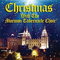 Christmas With The Mormon Tabernacle Choir by Mormon Tabernacle Choir