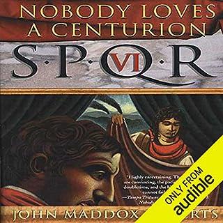 SPQR VI: Nobody Loves a Centurion audiobook cover art