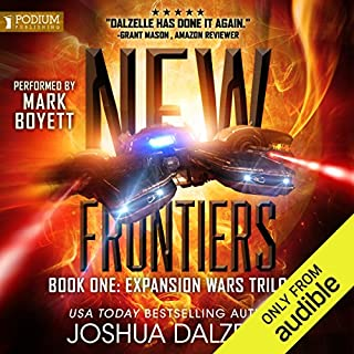 New Frontiers     The Expansion Wars Trilogy, Book 1              By:                                                                                                                                 Joshua Dalzelle                               Narrated by:                                                                                                                                 Mark Boyett                      Length: 8 hrs and 22 mins     235 ratings     Overall 4.6