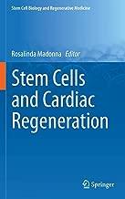 Stem Cells and Cardiac Regeneration (Stem Cell Biology and Regenerative Medicine)