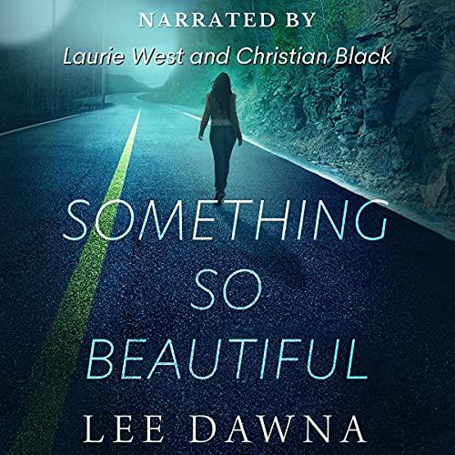Something So Beautiful Audiobook By Lee Dawna cover art