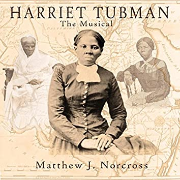 Harriet Tubman: The Musical
