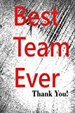 Best Team Ever Thank You: Employee Appreciation Gifts for Team Members - Office Staff - Coworkers | Journal - Notebook (Motivational Gifts for Employees)