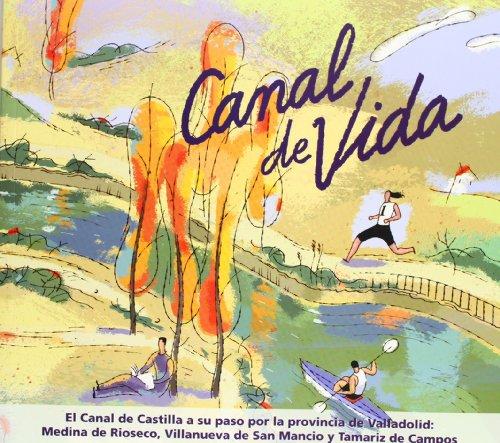 Canal De Vida. El Canal De Castilla A Su Paso Por La...