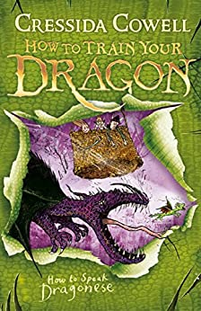 How to Train Your Dragon: How To Speak Dragonese: Book 3 by [Cressida Cowell]