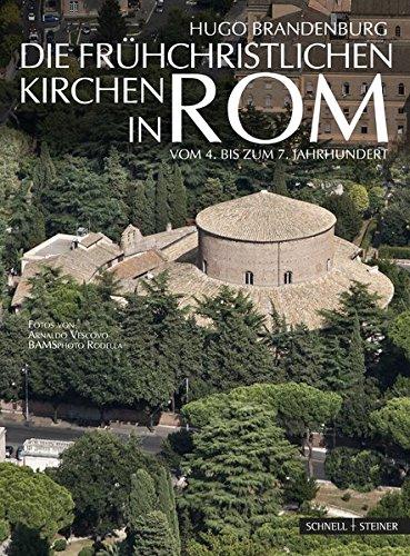 Die frühchristlichen Kirchen in Rom: vom 4. bis zum 7. Jahrhundert Der Beginn der abendländischen Kirchenbaukunst