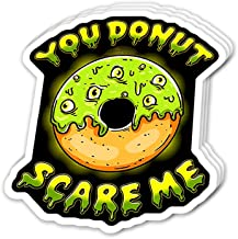 Uitee Store Cool Sticker (3 pcs/Pack, 3x4 inch) You Donut Scare Me Funny Halloween Ghoul Eyes Perfect for Water Bottle,Laptop,Phone, Extra Durable Vinyl Decal
