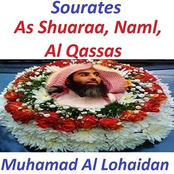 Sourates As Shuaraa, Naml, Al Qassas (Quran - Coran - Islam)