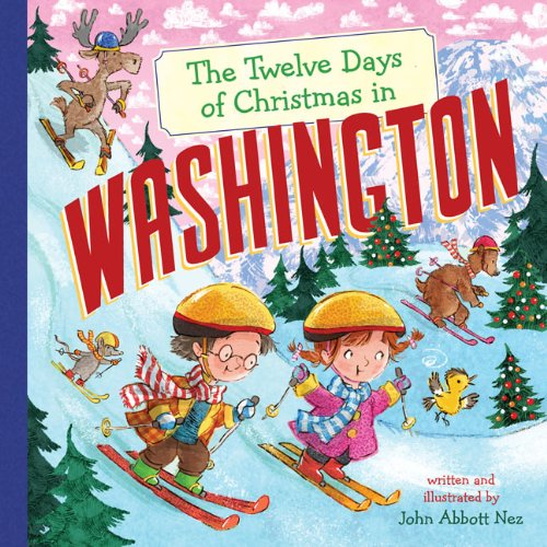The Twelve Days of Christmas in Washington (The Twelve Days of Christmas in America)