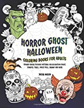 Horror Ghost Halloween Coloring Books For Adults: Spooky Books Designs Patterns For Relaxation Ghost, Zombies, Skull, Ghos...