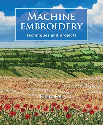 Machine Embroidery: Techniques and projects (English Edition)