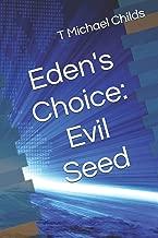 Eden's Choice: Evil Seed