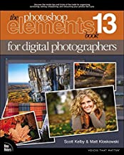 Photoshop Elements 13 Book for Digital Photographers, The (Voices That Matter)