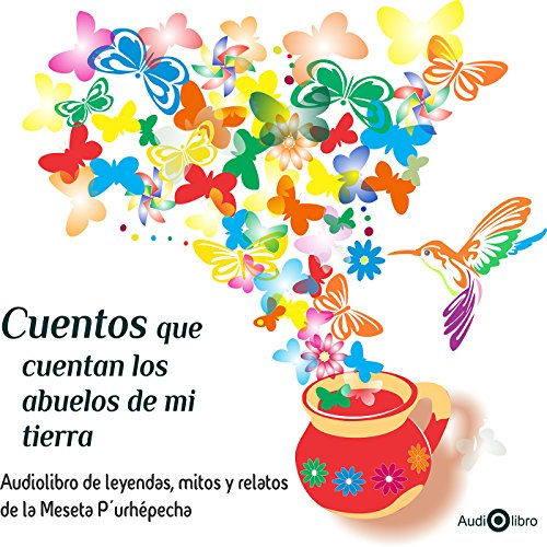 Cuentos Que Cuentan Los Abuelos De Mi Tierra [Tales from My Grandparents]                   By:                                                                                                                                 Irma Linares Alvarado,                                                                                        Alberto Medina Pérez                               Narrated by:                                                                                                                                 Cecilia Izarraraz Gutiérrez,                                                                                        Jesús Isarrarás Gutiérrez,                                                                                        María Antonieta Jiménez Izarraraz,                   and others                 Length: 1 hr and 7 mins     3 ratings     Overall 5.0
