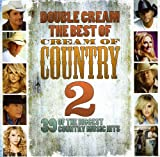 Vol. 2-Double Cream: The Best of Cream of Country