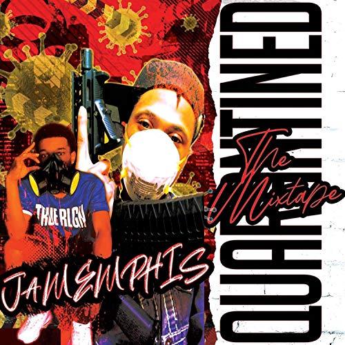Jamemphis Quarantined the Mixtape [Explicit]