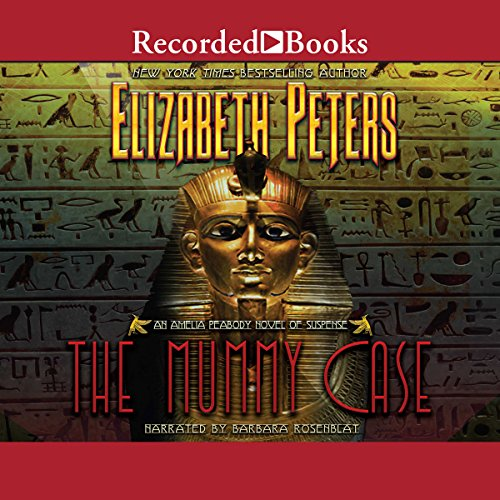 The Mummy Case: The Amelia Peabody Series, Book 3