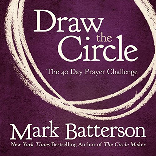 Draw the Circle Audiobook By Mark Batterson cover art