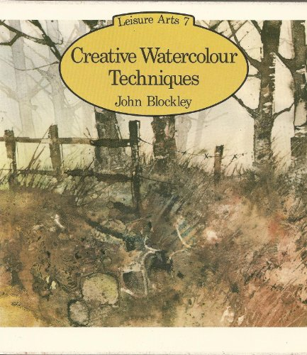 Creative Watercolour Techniques (Leisure Arts Series)