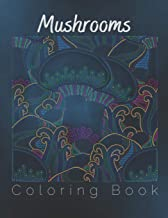 Mushrooms Coloring Book: Antistress And Relieving Large Pictures Of Mushrooms