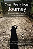 Our Periclean Journey: Discovering the World of Humanitarian Aid (English Edi...