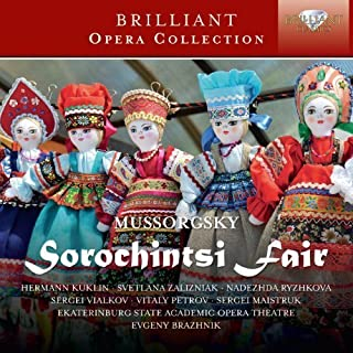 Mussorgsky: Sorochintsy Fair by Chorus and Orchestra of Ekaterinburg State Academic Opera Theatre of Russia (2014-02-25) by Composer: Modest Mussorgsky (2014-08-03)