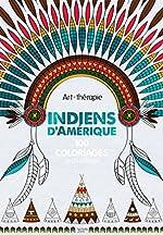 Indiens d'Amérique - 100 coloriages anti-stress de Valérie Leblanc
