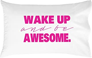 Oh, Susannah Wake Up and Be Awesome Pillow Case Pink (20 x 30 Standard Size Pillowcase) College Dorm Room Accessories Bedding Gifts