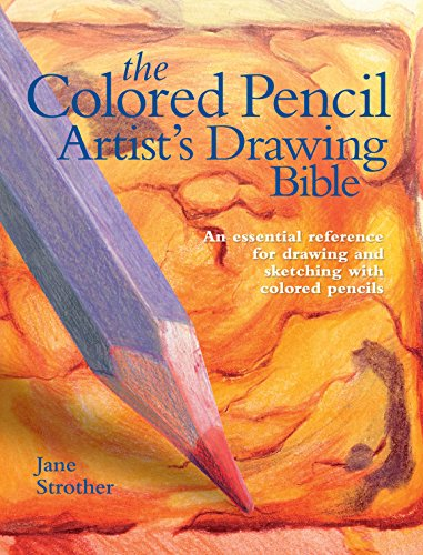 Colored Pencil Artist's Drawing Bible (Artist's Bibles)