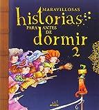 Maravillosas historias para antes de dormir. Vol 2 (Cuentos Clasicos Ilustrado)