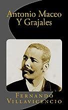 Antonio Maceo Y Grajales (Spanish Edition)