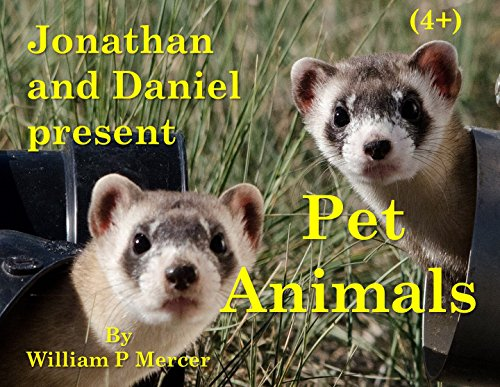 Jonathan and Daniel present Pet Animals (English Edition)