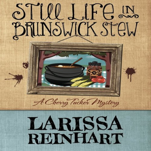 Still Life in Brunswick Stew audiobook cover art