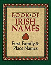 The Book of Irish Names: First, Family and Place Names