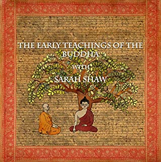 The Early Teachings of the Buddha with Sarah Shaw audiobook cover art