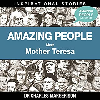 Meet Mother Teresa                   By:                                                                                                                                 Dr. Charles Margerison                               Narrated by:                                                                                                                                 full cast                      Length: 7 mins     Not rated yet     Overall 0.0