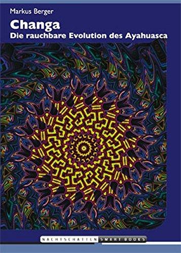 Changa: Die rauchbare Evolution des Ayahuasca