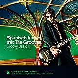 Spanisch lernen mit The Grooves - Groovy Basics: Premium Edutainment - Salomon Derrez