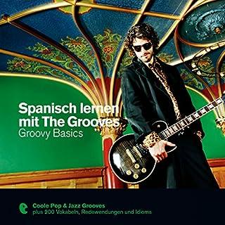 Spanisch lernen mit The Grooves - Groovy Basics Titelbild