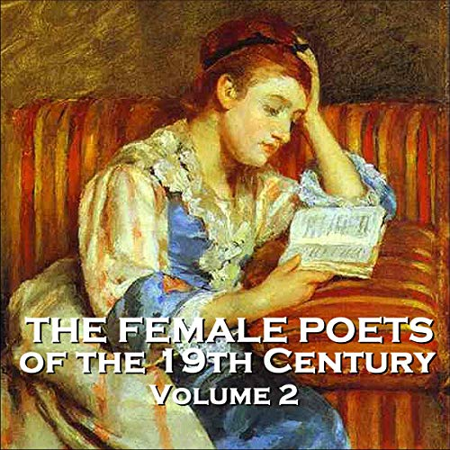 The Female Poets of the Nineteenth Century - Volume 2 cover art