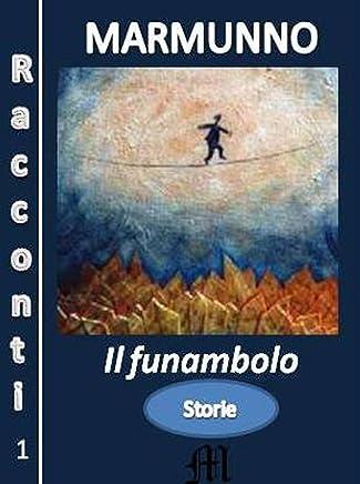 Il funambolo (I racconti di Marmunno Vol. 1)
