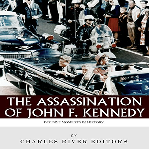 Decisive Moments in History: The Assassination of John F. Kennedy audiobook cover art