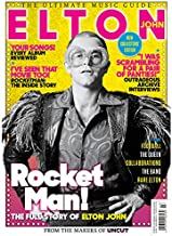 Uncut Magazine The Ultimate Music Guide Elton John Rocket Man The Full Story of Elton John