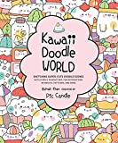 Kawaii Doodle World: Sketching Super-Cute Doodle Scenes with Cuddly Characters, Fun Decorations, Whimsical Patterns, and...